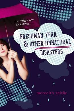 Freshman Year &amp; Other Unnatural Disasters