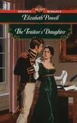 The Traitor's Daughter: Signet Regency Romance (InterMix)