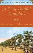 A Very Dutiful Daughter: Signet Regency Romance (InterMix)