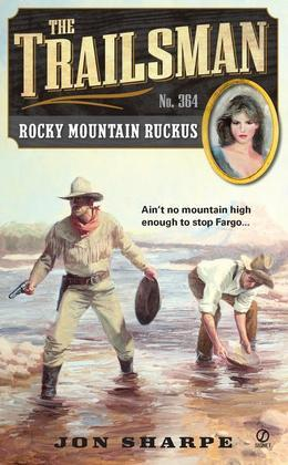 The Trailsman #364: Rocky Mountain Ruckus