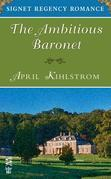 The Ambitious Baronet: Signet Regency Romance (InterMix)