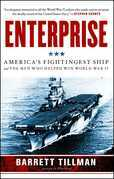 Enterprise: America's Fightingest Ship and the Men Who Helped Win World War II