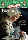 Magic Tree House Fact Tracker #13: Pilgrims: A Nonfiction Companion to Magic Tree House #27: Thanksgiving on Thursday
