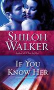 If You Know Her: A Novel of Romantic Suspense