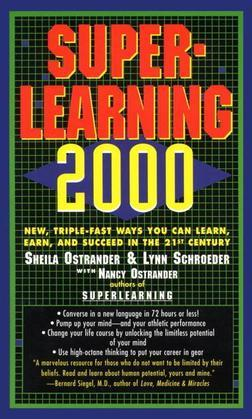 Superlearning 2000: New Triple Fast Ways You Can Learn, Earn, and Succeed in the 21st Century