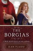 The Borgias: Two Novels in One Volume