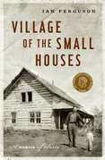 Village of the Small Houses: A Memoir of Sorts