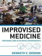 Improvised Medicine: Providing Care in Extreme Environments: Providing Care in Extreme Environments