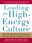 Leading the High Energy Culture: What the Best CEOs Do to Create an Atmosphere Where Employees Flourish