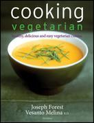Cooking Vegetarian: Healthy, Delicious and Easy Vegetarian Cuisine