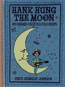 Hank Hung the Moon: . . . and Warmed Our Cold, Cold Hearts