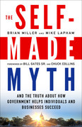 The Self-Made Myth: And the Truth about How Government Helps Individuals and Businesses Succeed