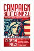 Campaign Boot Camp 2.0: Basic Training for Candidates, Staffers, Volunteers, and Nonprofits