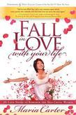 Fall in Love with Your Life: 365 Love Notes to Romance the Self-Critic Within