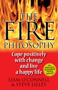 The Fire Philosophy: Cope Positively With Change and Live a Happy Life