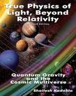 True Physics of Light, Beyond Relativity