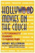 Hollywood Movies on the Couch: A Psychoanalyst Examines 15 Famous Films