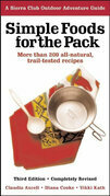Simple Foods for the Pack: More Than 200 All-Natural, Trail-Tested Recipes