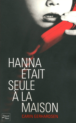 Hanna tait seule  la maison