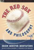 The Red Sox and Philosophy: Green Monster Meditations