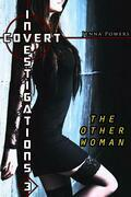 Covert Investigations 3: The Other Woman (Interracial Gangbang Erotica)