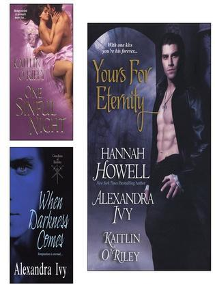 Hannah Howell - Yours for Eternity E-Book Bundle (w/One Sinful Night & When Darkness Comes)