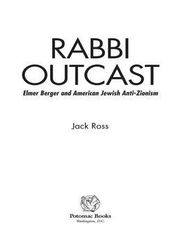 Rabbi Outcast: Elmer Berger and American Jewish Anti-Zionism