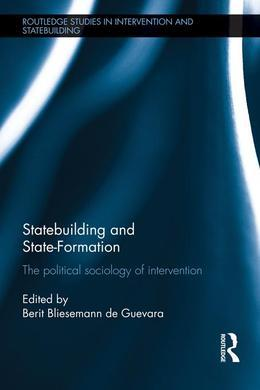 Statebuilding and State-Formation: The Political Sociology of Intervention