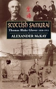 Scottish Samurai: Thomas Blake Glover, 1838-1911