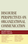 Discourse Perspectives on Organizational Communication