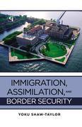 Immigration, Assimilation, and Border Security