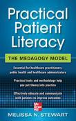Practical Patient Literacy: The Medagogy Model: The Medagogy Model (ebook)