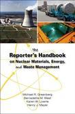 The Reporter's Handbook on Nuclear Materials, Energy, and Waste Management