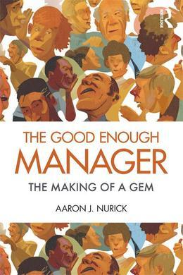 The Good Enough Manager: The Making of a Gem