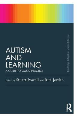 Autism and Learning (Classic Edition): A Guide to Good Practice