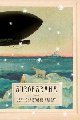 Aurorarama: A Novel