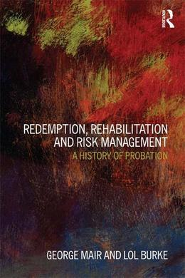 Redemption, Rehabilitation and Risk Management