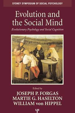 Evolution and the Social Mind: Evolutionary Psychology and Social Cognition