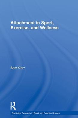 Attachment Theory in Sport, Exercise and Wellness