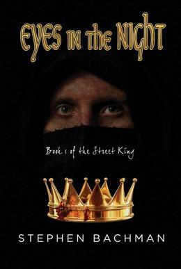 Eyes in the Night: Book 1 of the Street King