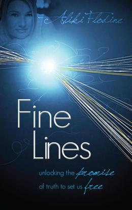 Fine Lines: Unlocking the Promise of Truth to Set Us Free