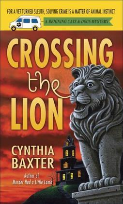 Crossing the Lion: A Reigning Cats & Dogs Mystery