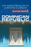 Dominican Republic - Culture Smart!: The Essential Guide to Customs &amp; Culture