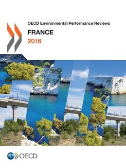 OECD Environmental Performance Reviews: France 2016