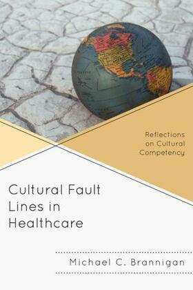 Cultural Fault Lines in Healthcare: Reflections on Cultural Competency
