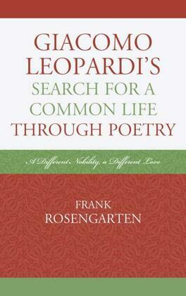 Giacomo Leopardi's Search For A Common Life Through Poetry: A Different Nobility, A Different Love