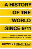 A History of the World Since 9/11: Disaster, Deception, and Destruction in the War on Terror