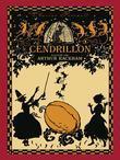 Cendrillon Ou La Petite Pantoufle de Verre (Illustre Par Arthur Rackham)