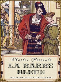La Barbe Bleue (Edition Illustree)