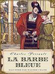 La Barbe Bleue (Edition Illustree)